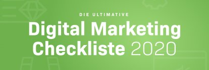 Die ultimative Digital Marketing Checkliste + Kostenloses PDF (komplettes Update für 2020)
